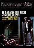 L'Avant-scène théâtre, N° 1305, 1er Août 20 - Le Paradis sur Terre de Williams Tennessee,Anne-Claire Boumendil,Olivier Celik ( 21 septembre 2011 ) - L'Avant-Scène théâtre (21 septembre 2011) - 21/09/2011