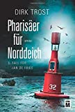 Pharisäer für Norddeich - Ostfriesland-Krimi (Jan de Fries, Band 5)