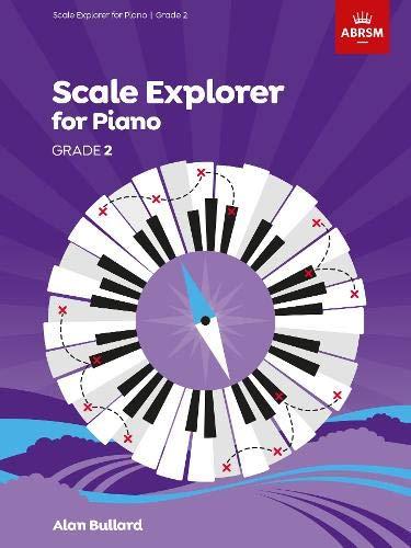 Scale Explorer for Piano, Grade 2 (ABRSM Scales & Arpeggios)