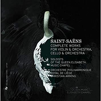 Saint-Saëns: Complete Works for Violin and Orchestra & Cello and Orchestra