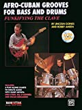 FUNKIFYING THE CLAVE: Afro-Cuban Grooves for Bass and Drums, Book & Online Audio (Manhattan Music Publications)