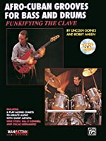 Funkifying the Clave: Afro-Cuban Grooves for Bass and Drums (Manhattan Music Publications)
