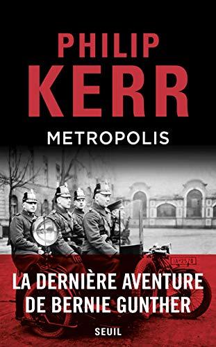 Metropolis: La dernière aventure de Bernie Gunther (French Edition)