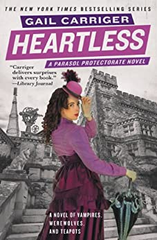 Heartless (Parasol Protectorate Series Book 4) by [Gail Carriger]