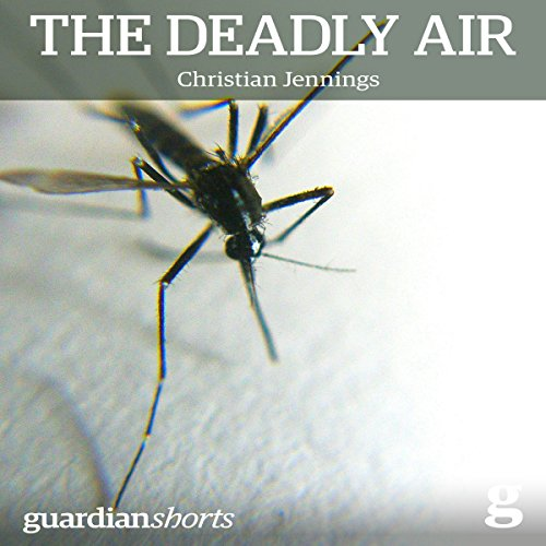 The Deadly Air     Genetically Modified Mosquitoes and the Fight against Malaria              By:                                                                                                                                 Christian Jennings                               Narrated by:                                                                                                                                 Matthew Waterson                      Length: 2 hrs and 15 mins     8 ratings     Overall 4.1