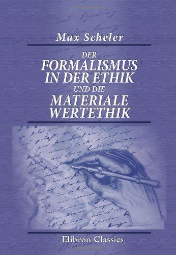 Der Formalismus in der Ethik und die materiale Wertethik: Neuer Versuch der Grundlegung eines ethisc