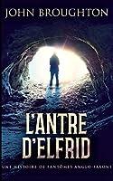 L'Antre D'Elfrid - Une Histoire De Fantômes Anglo-Saxons