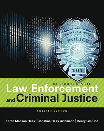 Compare Textbook Prices for Introduction to Law Enforcement and Criminal Justice 12 Edition ISBN 9781305968769 by Hess, Kären M.,Hess Orthmann, Christine,Cho, Henry Lim