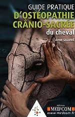Guide pratique d'ostéopathie crânio-sacrée du cheval d'Anne Salanié