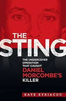 The Sting: The Undercover Operation that Caught Daniel Morcombe's Killer by [Kate Kyriacou]