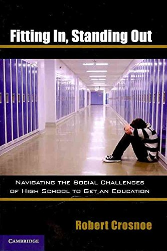 [Fitting In, Standing Out: Navigating the Social Challenges of High School to Get an Education] (By: Robert Crosnoe) [published: March, 2011]