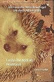 Afrikanische Weissbauchigel (Atelerix Albiventris): Exotische Igel als Heimtiere - Corina Kudlik