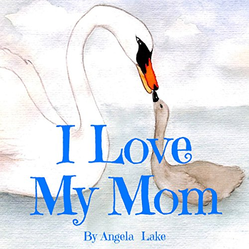 I Love My Mom: (Bedtime Story / Picture Book for kids) audiobook cover art