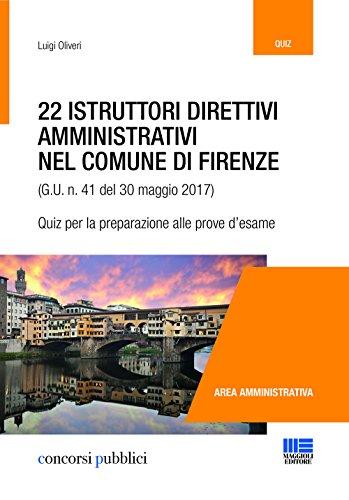 22 istruttori direttivi amministrativi nel Comune di Firenze (G.U. n. 41 del 30 maggio 2017). Quiz per la preparazione alle prove d'esame
