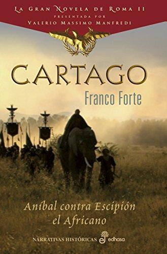 Cartago. La fundación de Roma (II) (NARRATIVAS HISTORICAS nº 2)