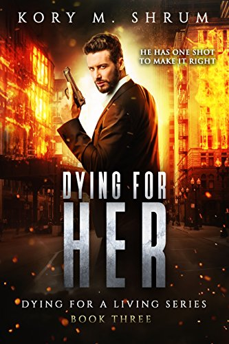 Dying For Her by Shrum, Kory M. ebook deal