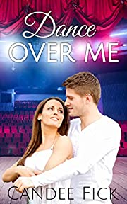 Dance Over Me (The Wardrobe Dinner Theater Series Book 1)