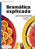 Gramatica explicada - Libro para niveles intermedios (con ejercicios + solucion by Laura Tarricone(2012-02-09) - Editorial Enclave-Ele - 01/01/2012