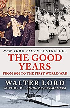 The Good Years: From 1900 to the First World War by [Walter Lord]