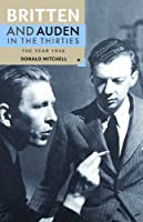 Britten and Auden in the 30's: The Year 1936 (Aldeburgh Studies in Music, V. 5.)