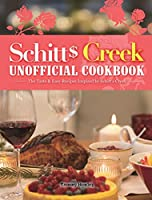 Schitt's Creek Unofficial Cookbook: The Taste & Easy Recipes Inspired by Schitt's Creek
