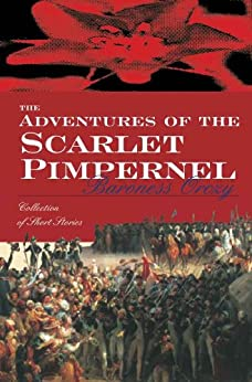 Adventures of the Scarlet Pimpernel by [Baroness Orczy]