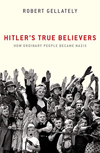 Hitlers True Believers: How Ordinary People Became Nazis (English Edition) eBook: Gellately, Robert: Amazon.es: Tienda Kindle