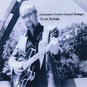 Lonesome Cosmic Gospel Stranger