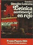 CRÓNICA SENTIMENTAL EN ROJO. Premio Planeta 1984. 1ª edición.
