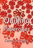 Quilling Paperolles  -  carnet de projets: Carnet de suivi des projets...