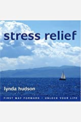 Stress Relief (First Way Forward - Unlock Your Life) Audio CD