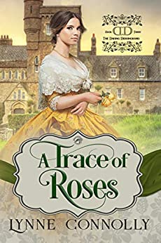 A Trace of Roses (The Daring Dersinghams Book 3) by [Lynne Connolly]