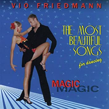 The Most Beautiful Songs For Dancing - Magic