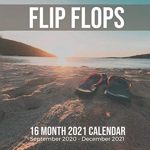 Flip Flops 16 Month 2021 Calendar September 2020-December 2021: Summer Sandals Square Photo Book Monthly Pages 8.5 x 8.5 Inch