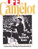 Life in Camelot: The Kennedy Years