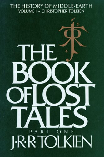 The Book of Lost Tales, Part One (History of Middle-Earth 1) by [J.R.R. Tolkien, Christopher Tolkien]