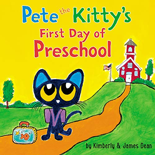 Pete the Kitty s First Day of Preschool (Pete the Cat)