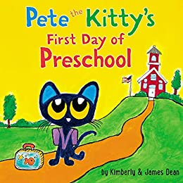Pete the Kitty's First Day of Preschool (Pete the Cat) by [James Dean, Kimberly Dean]