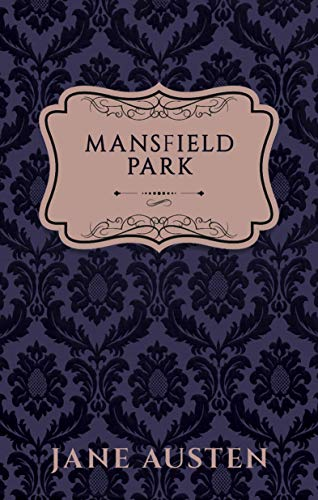 Mansfield Park (Annotated) (Vintage Ink Collection) (English Edition)