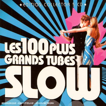 Les 100 Plus Grands Tubes Slows