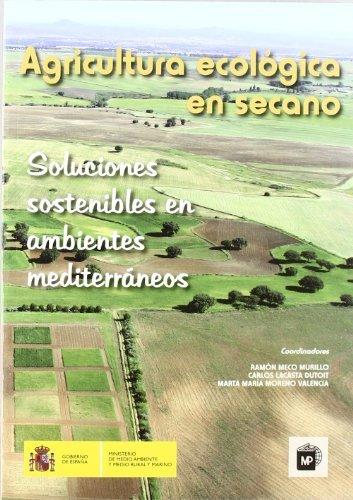Agricultura ecológica en secano. Soluciones sostenibles