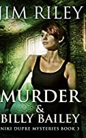 Murder And Billy Bailey (Niki Dupre Mysteries Book 3)