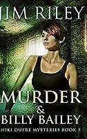 Murder And Billy Bailey (Niki Dupre Mysteries Book 3)