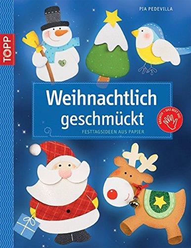 Weihnachtlich geschmückt: Festtagsideen aus Papier (Kreativ-SC)