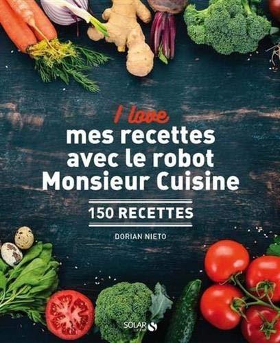 I love mes recettes avec le robot Monsieur Cuisine
