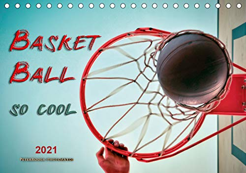Basketball - so cool (Tischkalender 2021 DIN A5 quer)