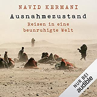 Ausnahmezustand     Reisen in eine beunruhigte Welt              Autor:                                                                                                                                 Navid Kermani                               Sprecher:                                                                                                                                 Frank Arnold                      Spieldauer: 7 Std. und 40 Min.     179 Bewertungen     Gesamt 4,4