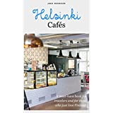 Helsinki Cafes: A must-have book for travelers and for those who just love Finland (Joko mennaan 1) (English Edition)