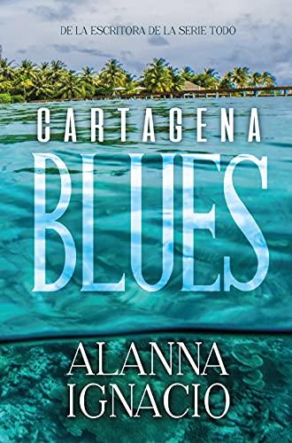 Cartagena Blues de Alanna Ignacio