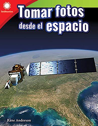 Tomar Fotos Desde El Espacio (Taking Photos from Space)
